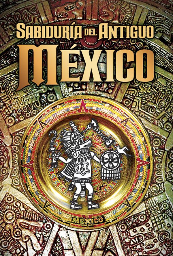Sabiduria del antiguo México