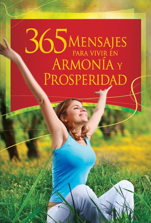 365 Mensajes Para Vivir En Armonía y Prosperidad