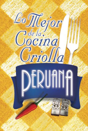 Lo Mejor de la Cocina Criolla Peruana