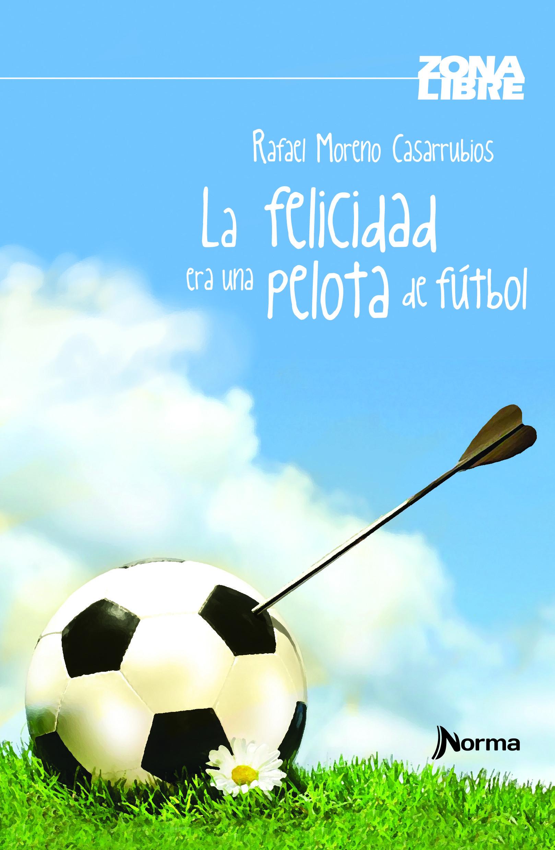 La felicidad era una pelota de fútbol