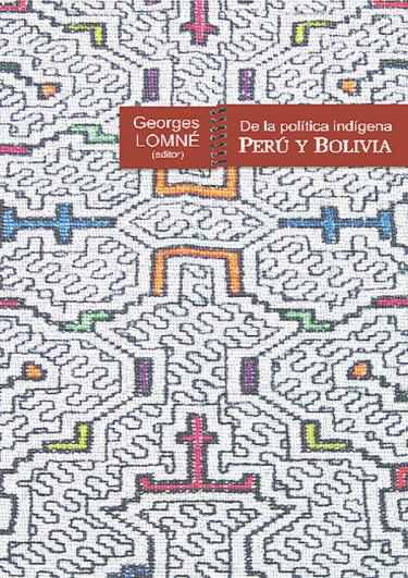 De la política indígena, Perú y Bolivia