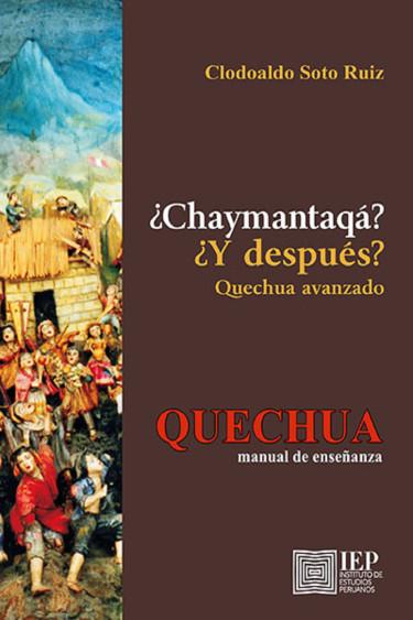 ¿Chaymantaqá?/ ¿Y después?