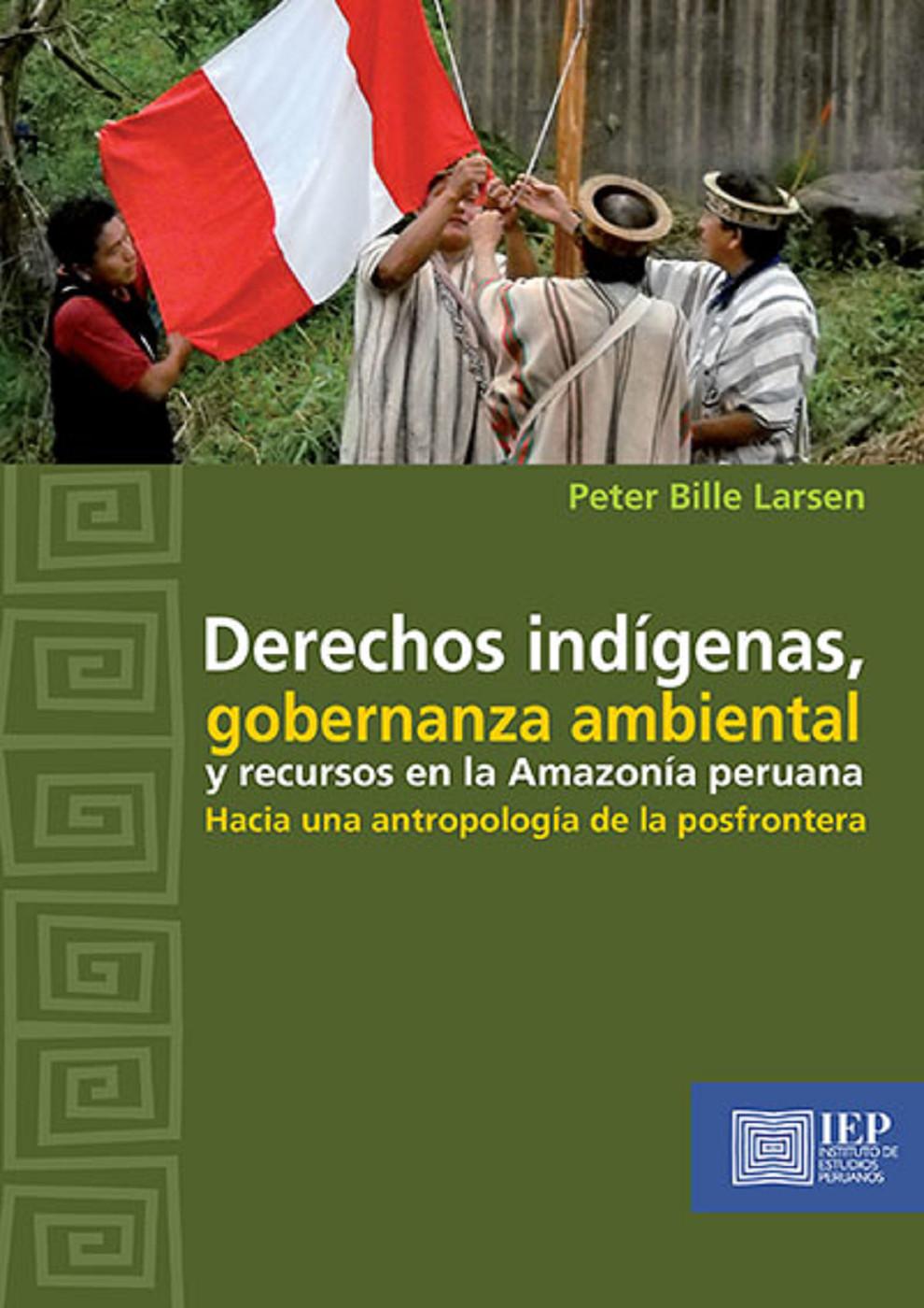 Derechos indígenas, gobernanza ambiental y recursos en la Amazonía peruana