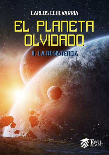 El planeta olvidado: II. La resistencia