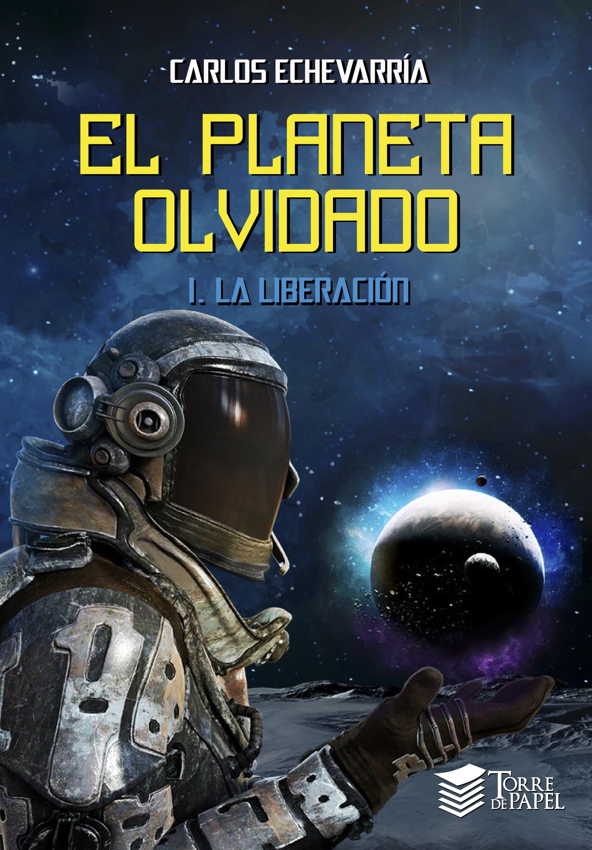 El planeta olvidado: I. La liberación