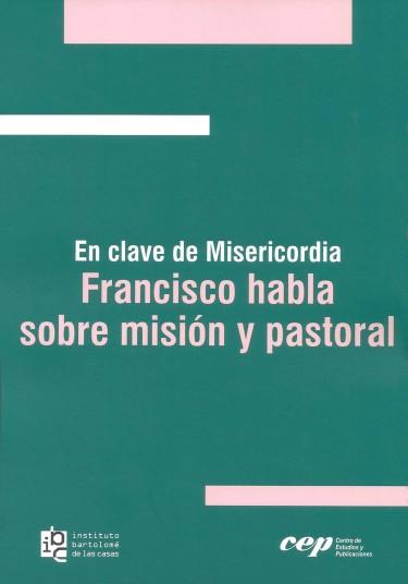 Francisco habla sobre misión pastoral