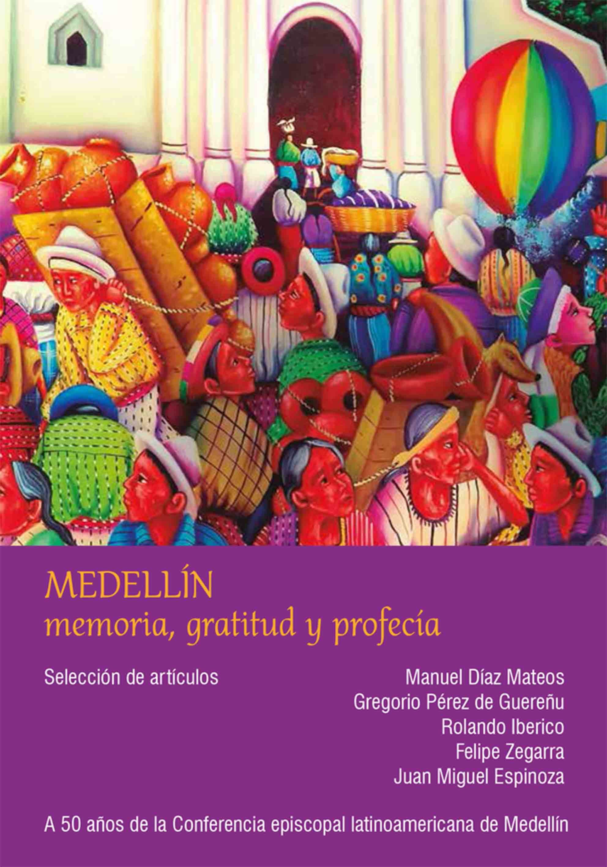 Medellín. Memoria, gratitud y porfecía