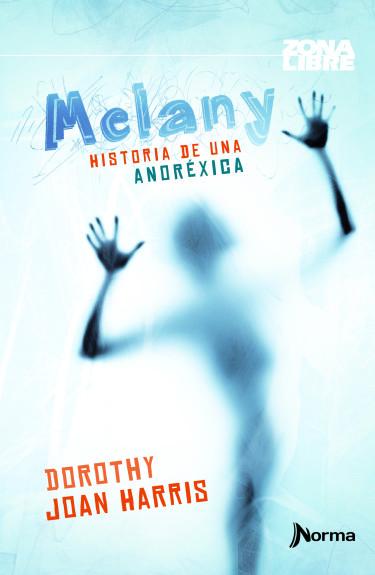 Melany. Historia de una anoréxica