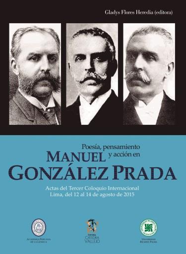 Poesía, pensamiento y acción en Manuel González Prada