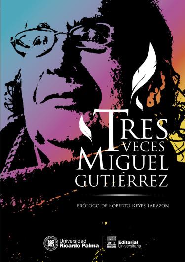 Tres veces Miguel Gutiérrez