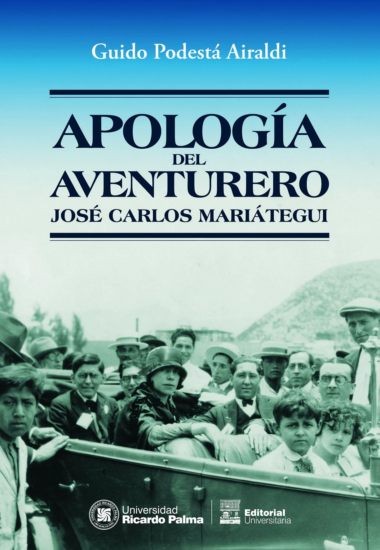 Apología del aventurero José Carlos Mariátegui