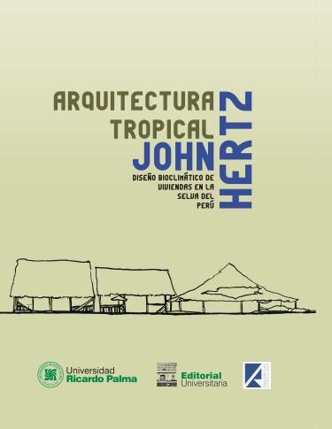 Arquitectura tropical. Diseño bioclimático de viviendas en el Perú
