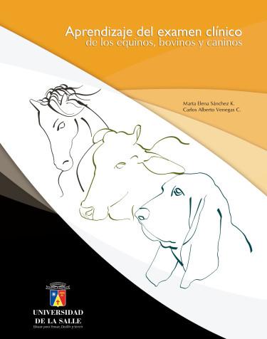 Aprendizaje del examen clínico de los equinos, bovinos y caninos