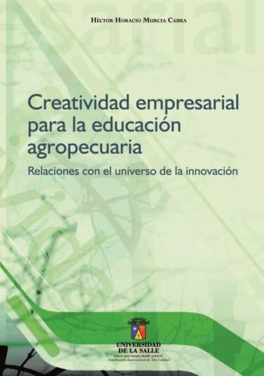 Creatividad empresarial para la educación agropecuaria