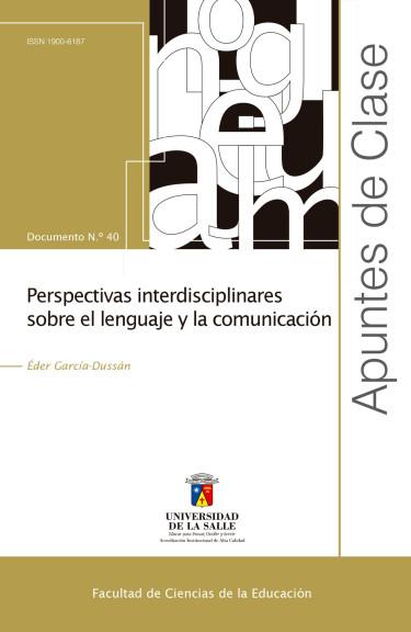 Perspectivas interdisciplinares sobre el lenguaje y la comunicación