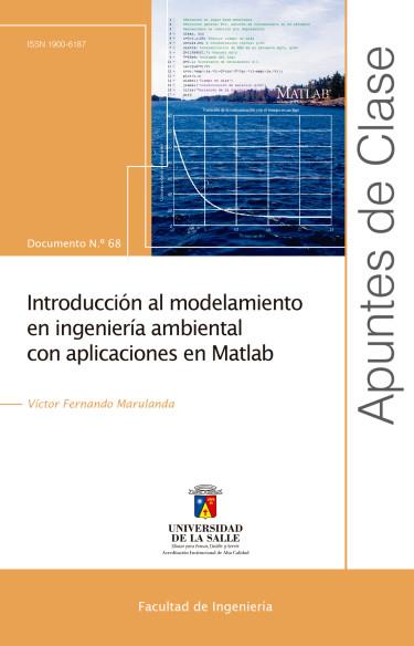 Introducción al modelamiento en ingeniería ambiental con aplicaciones en MatLab