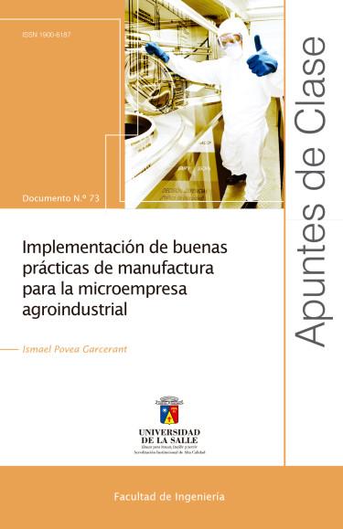 Implementación de buenas prácticas de manufactura para la microempresa agroindustrial