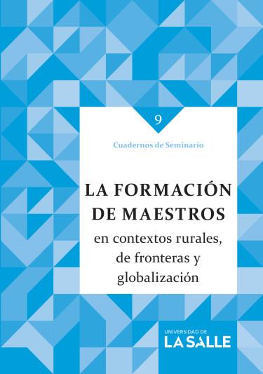 La formación de maestros en contextos rurales, de fronteras y globalización