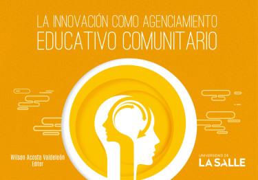 La innovación como agenciamiento educativo comunitario