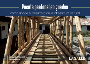 Puente peatonal en guadua como aporte al desarrollo de la infraestructura rural