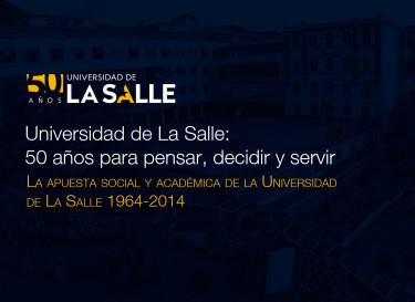 Universidad de La Salle: 50 años para pensar, decidir y servir