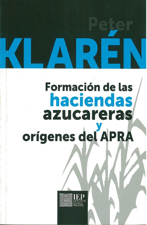 Formación de las haciendas azucareras y orígenes del APRA