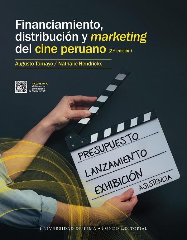 Financiamiento Distribución  y Marketing Del Cine Peruano (2da. Edición)