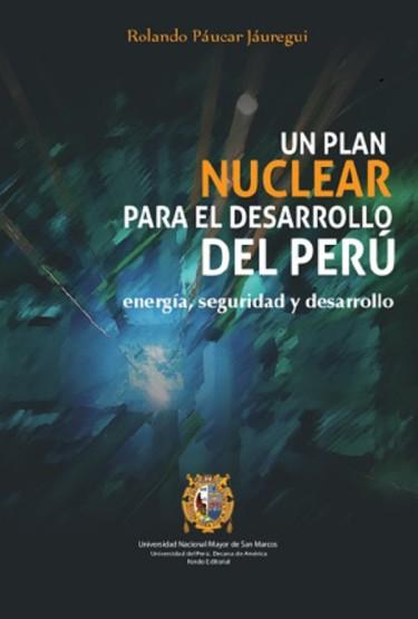 Un plan nuclear para el desarrollo del Perú: energía, seguridad y desarrollo