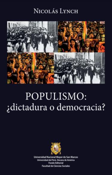 Populismo: ¿Dictadura o Democracia?