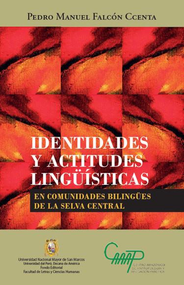 Identidades y actitudes lingüísticas en comuidades bilingües de la Selva Central