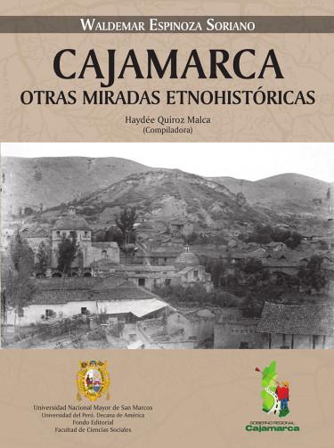 Cajamarca, otras miradas etnohistóricas