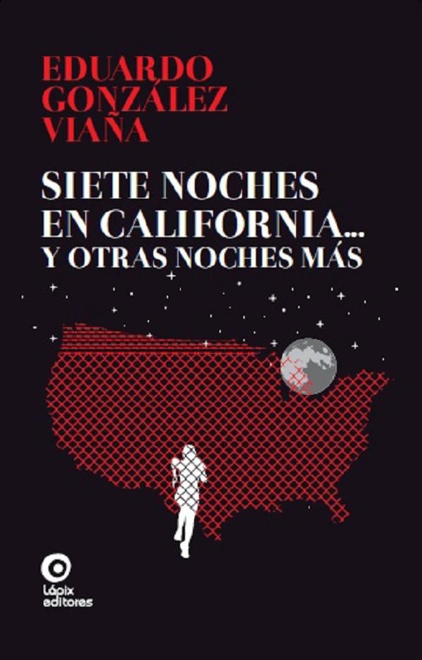 Siete noches en California… Y otras noches más