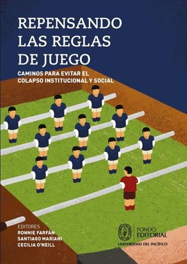 Repensando las reglas de juego: caminos para evitar el colapso institucional y social