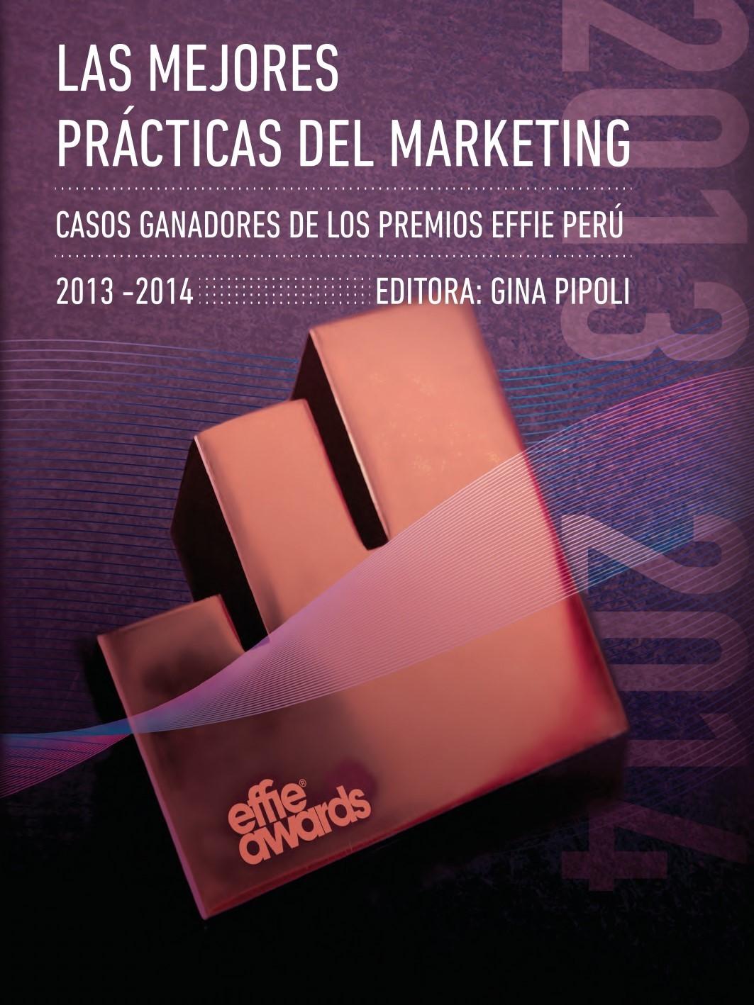 Las mejores prácticas del marketing. Casos ganadores de los Premios Effie Perú 2015-2016