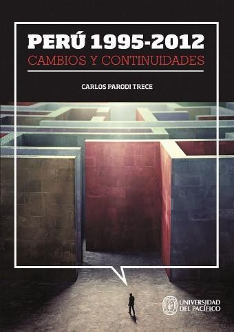 Perú 1995-2012: cambios y continuidades