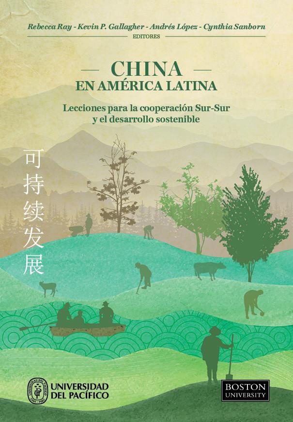 China en América Latina. Lecciones para la cooperación SurSur y el desarrollo sostenible