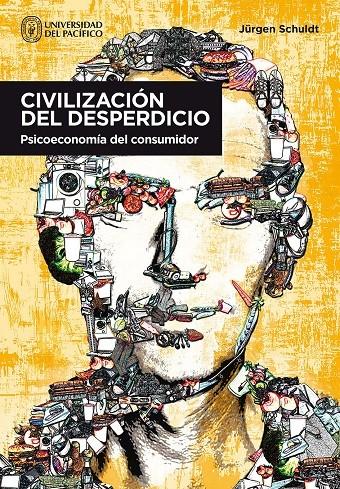 Civilización del desperdicio. Psicoeconomía del consumidor
