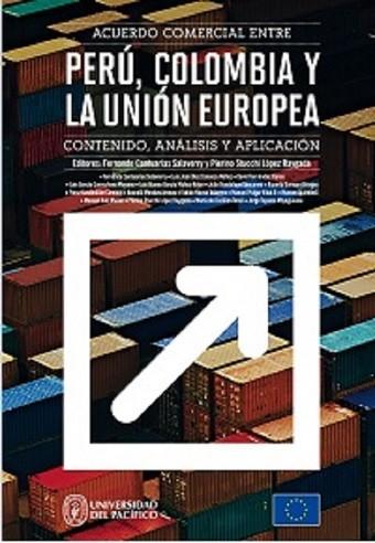 Acuerdo comercial entre Perú, Colombia y la Unión Europea: contenido, análisis y aplicación