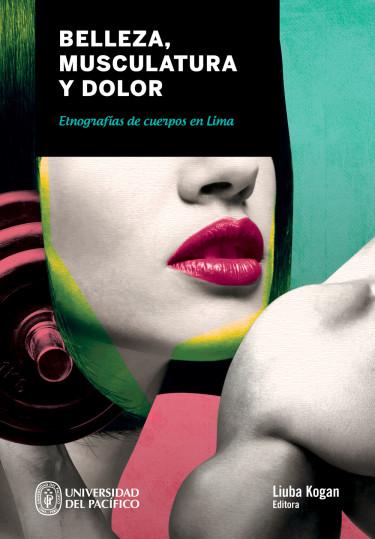 Belleza, musculatura y dolor: etnografías de cuerpos en Lima