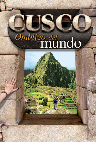 Cusco Ombligo del Mundo