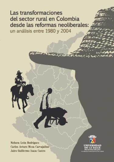 Las transformaciones del sector rural en Colombia desde las reformas neoliberales