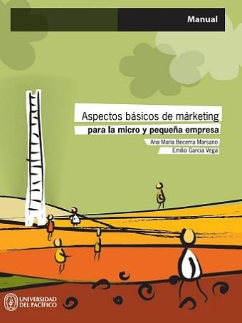 Aspectos básicos de marketing para la micro y pequeña empresa