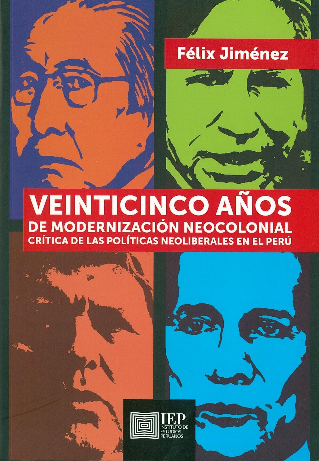 Veinticinco años de modernización neocolonial