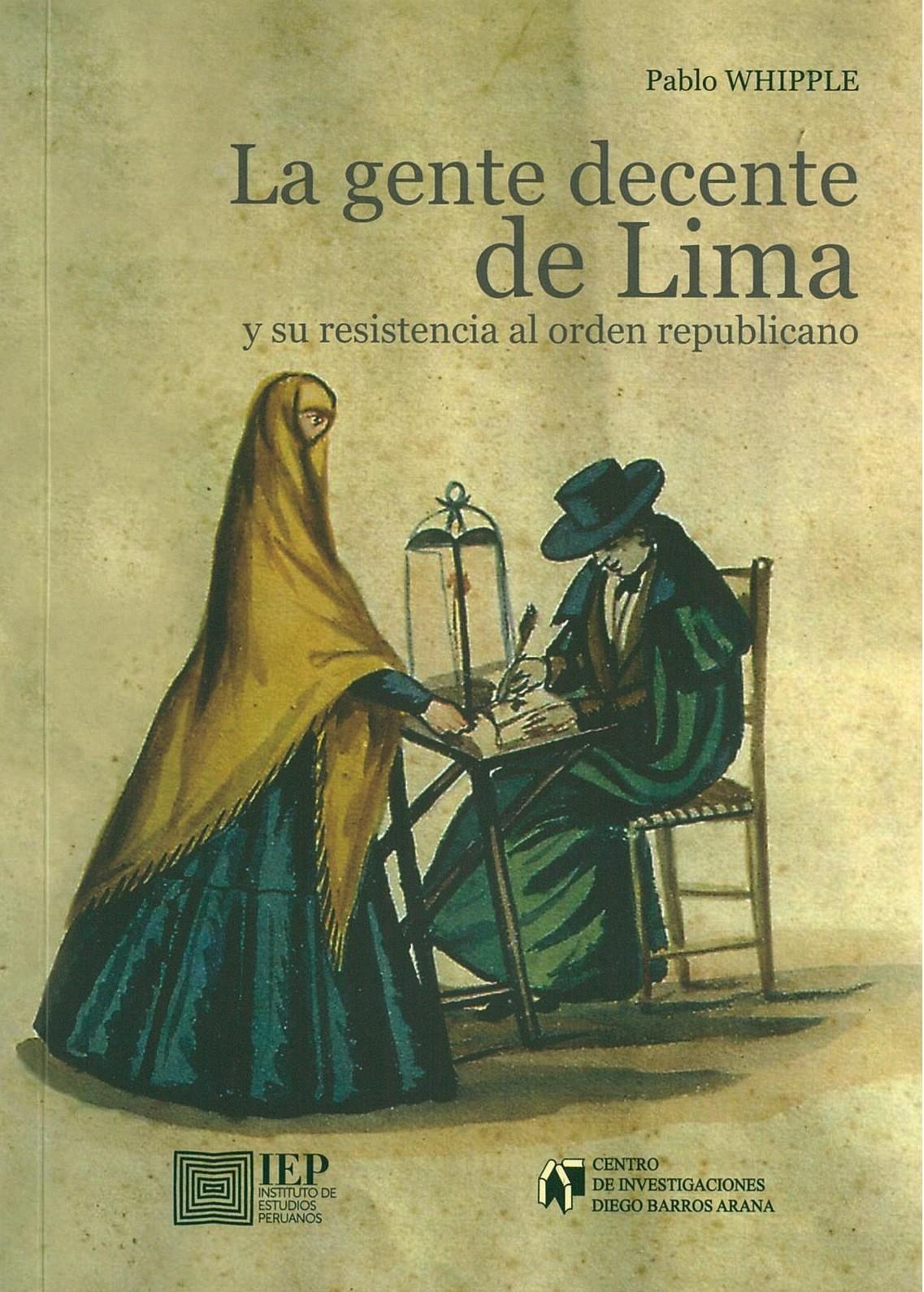 La gente decente de Lima y su resistencia al orden republicano