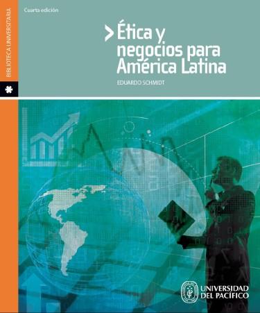 Ética y negocios para América Latina