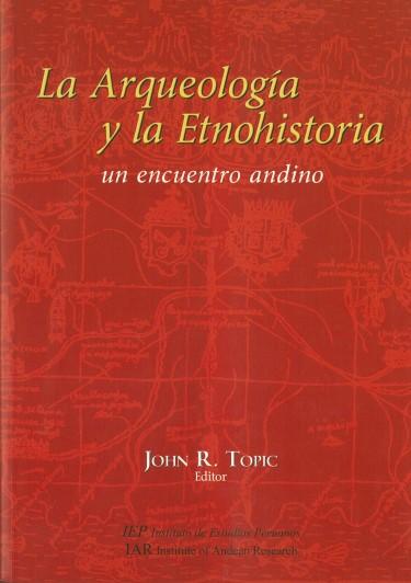 La arqueología y la etnohistoria