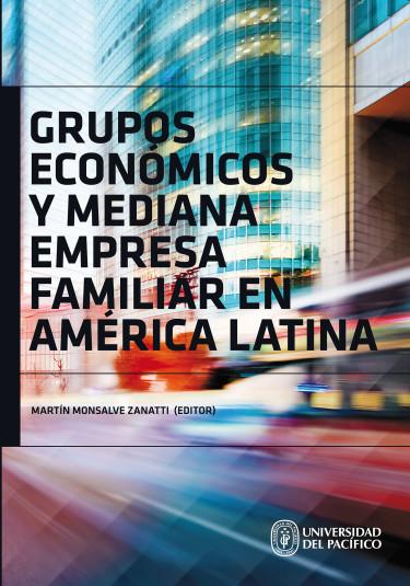 Grupos económicos y mediana empresa familiar en América Latina