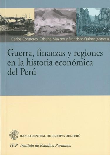 Guerra, finanzas y regiones en la historia económica del Perú