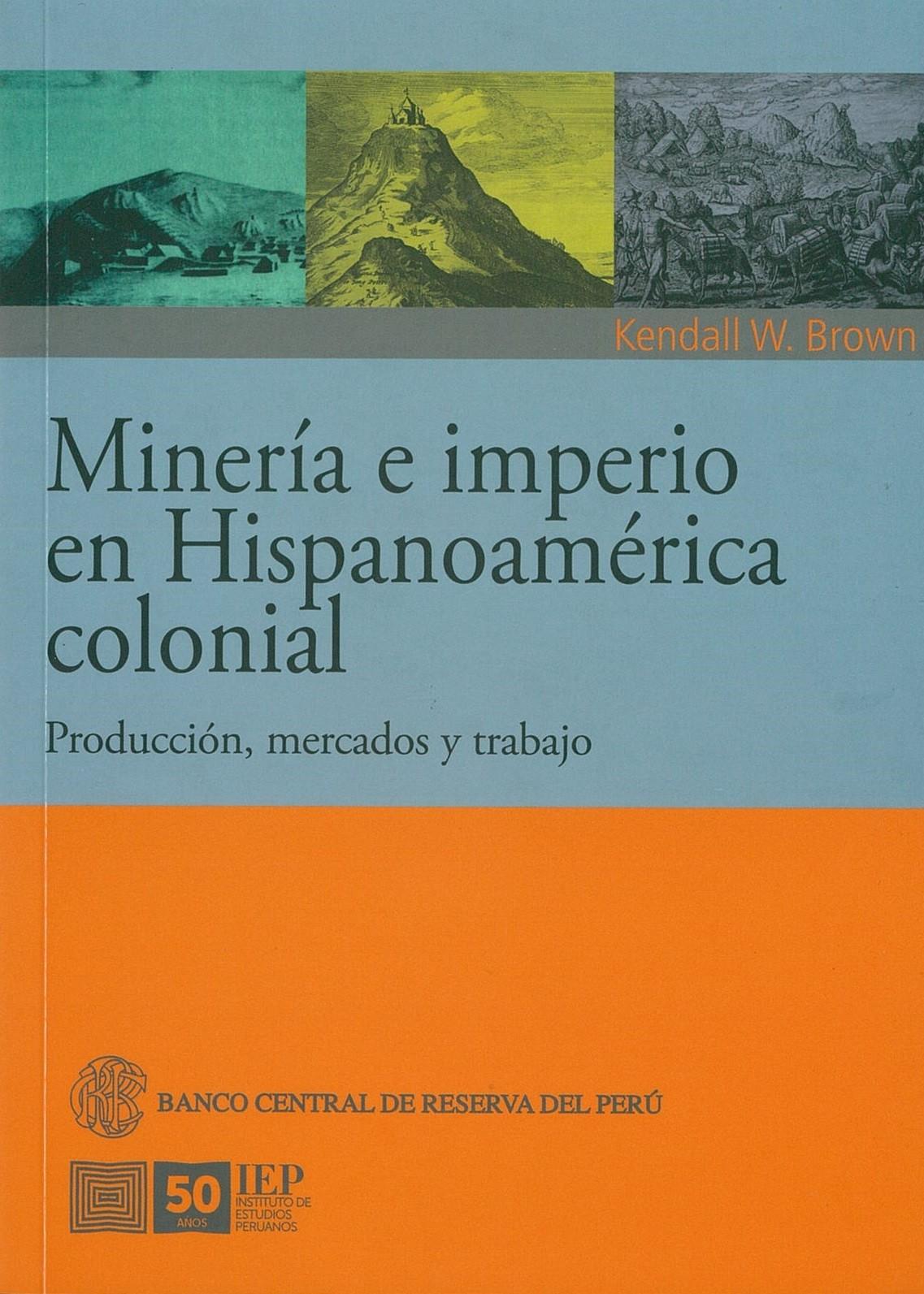 Minería e imperio en hispanoamérica colonial