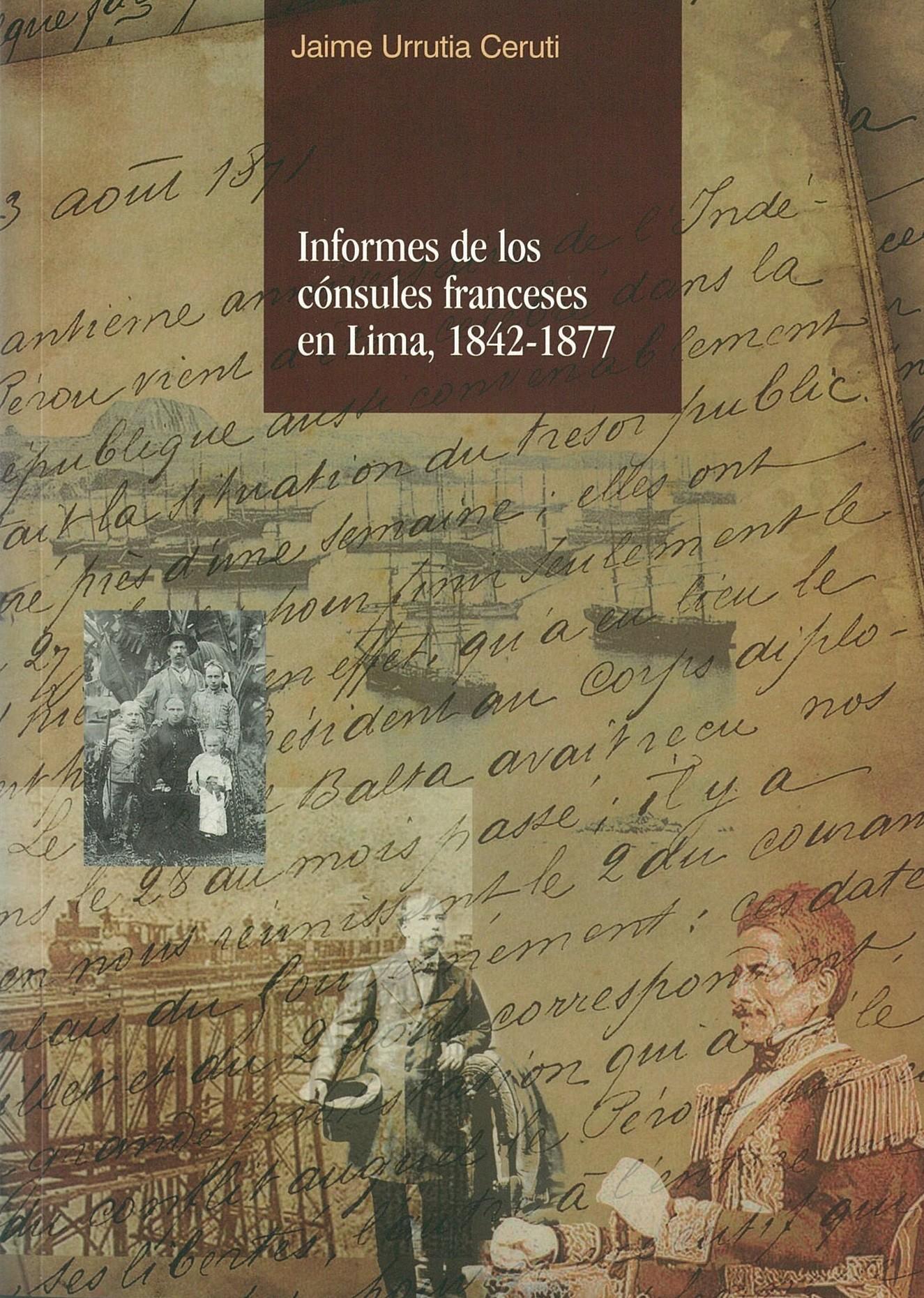 Informes de los cónsules franceses en Lima, 1842- 1877
